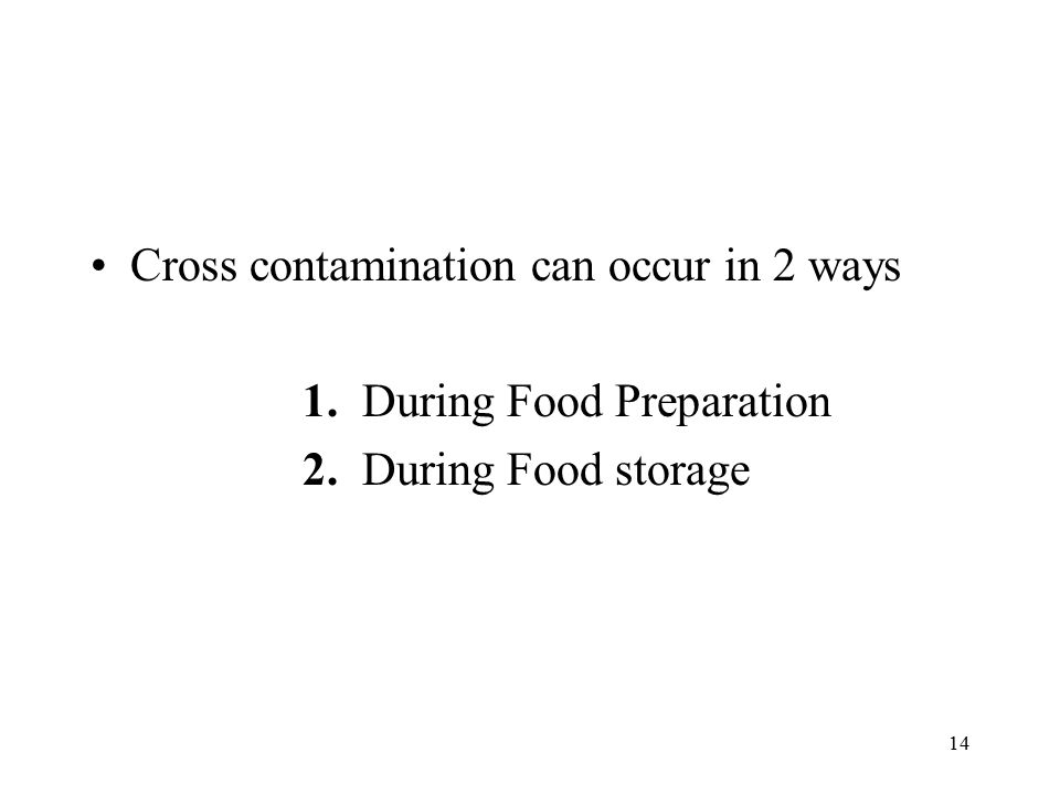 Cross contamination can occur in 2 ways