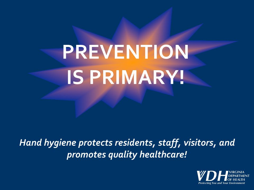 PREVENTION IS PRIMARY.