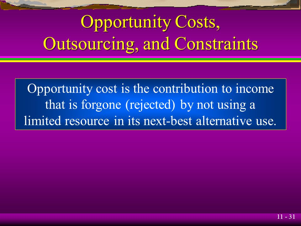 Opportunity Costs, Outsourcing, and Constraints