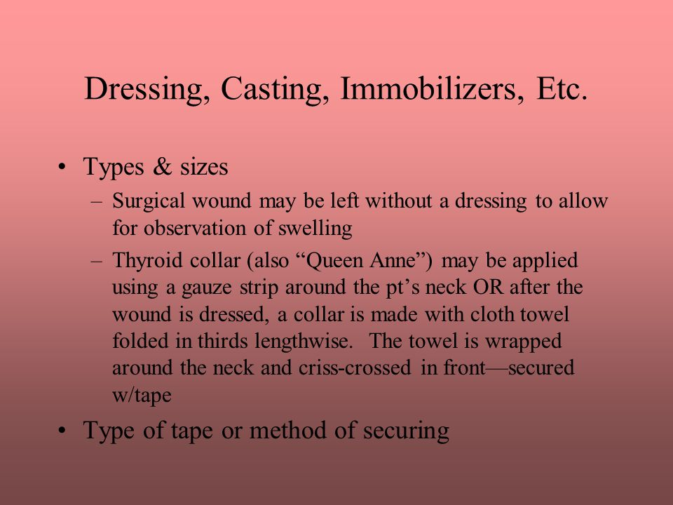 Dressing, Casting, Immobilizers, Etc.