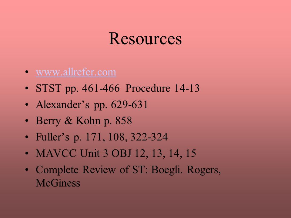 Resources www.allrefer.com STST pp. 461-466 Procedure 14-13
