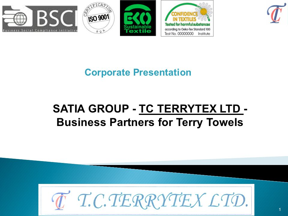 SATIA GROUP - TC TERRYTEX LTD - Business Partners for Terry Towels