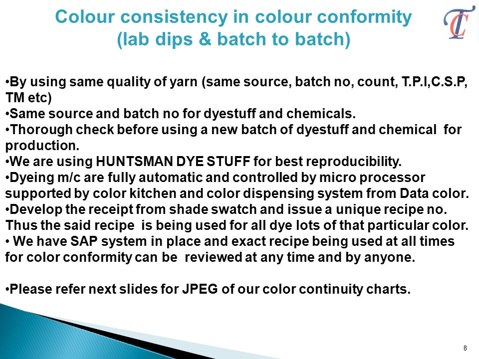 Colour consistency in colour conformity (lab dips & batch to batch)