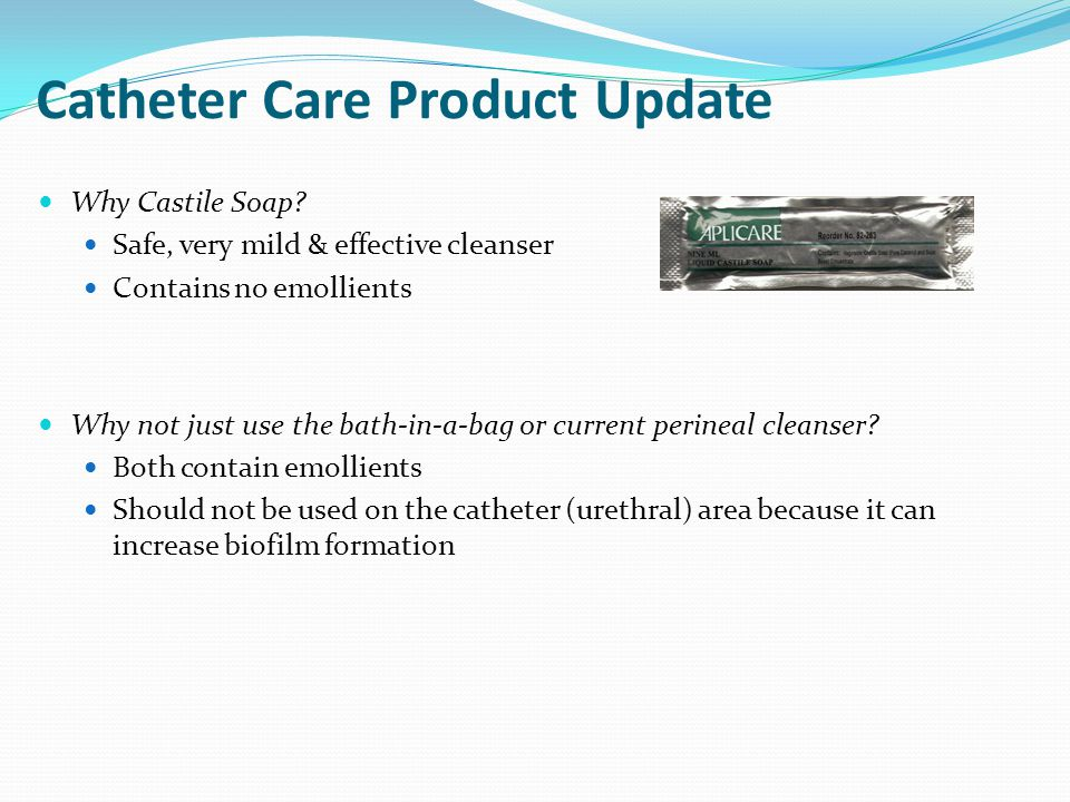 Catheter Care Product Update