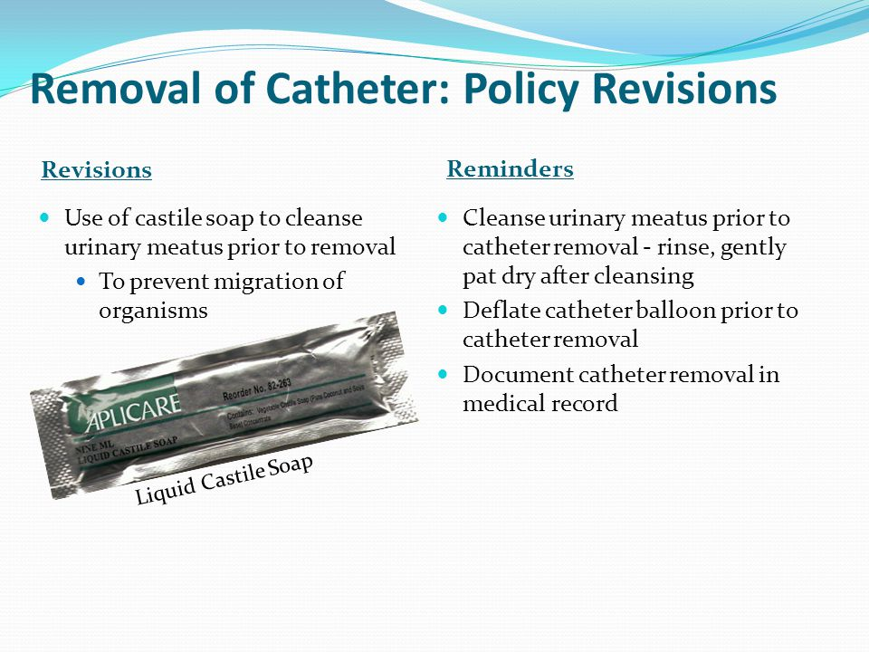 Removal of Catheter: Policy Revisions
