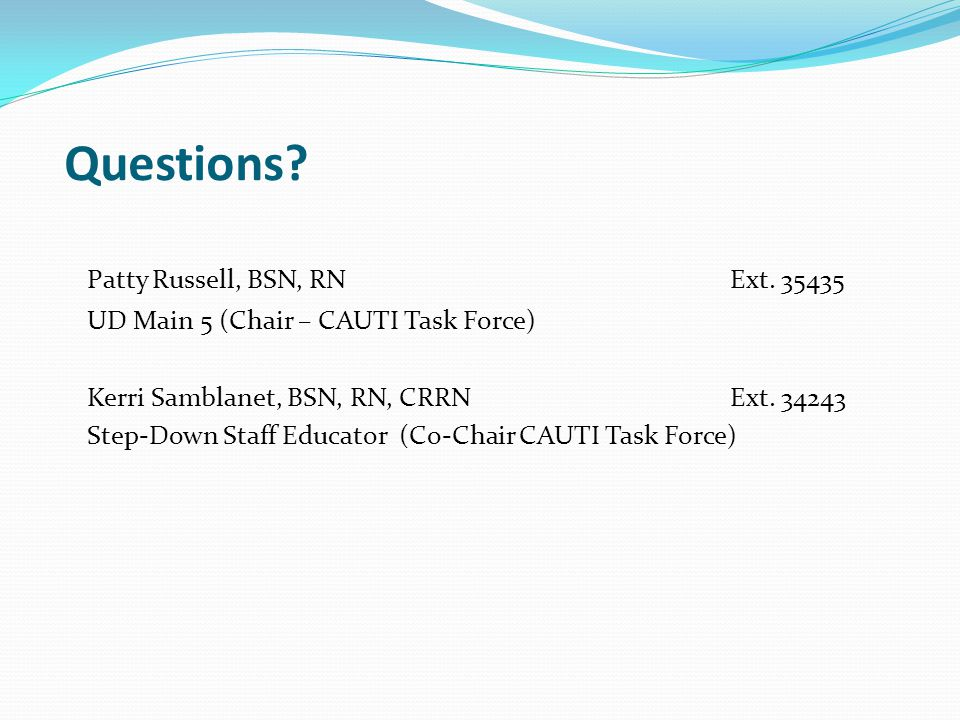 Questions Patty Russell, BSN, RN Ext. 35435