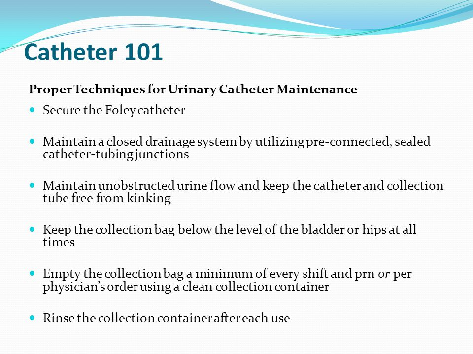 Catheter 101 Proper Techniques for Urinary Catheter Maintenance