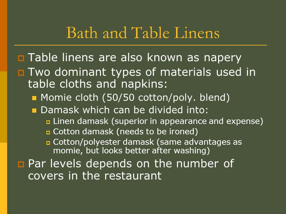 Bath and Table Linens Table linens are also known as napery