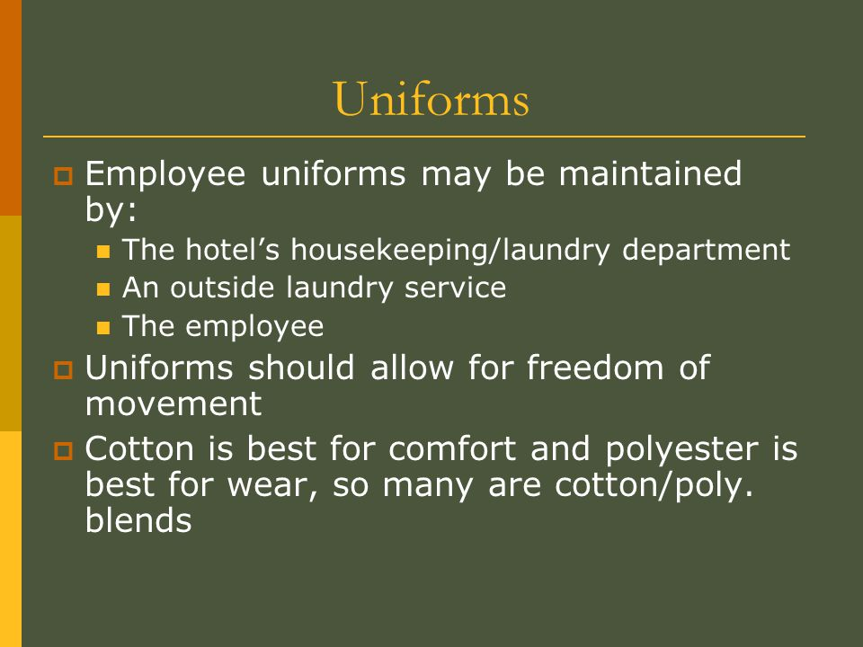 Uniforms Employee uniforms may be maintained by: