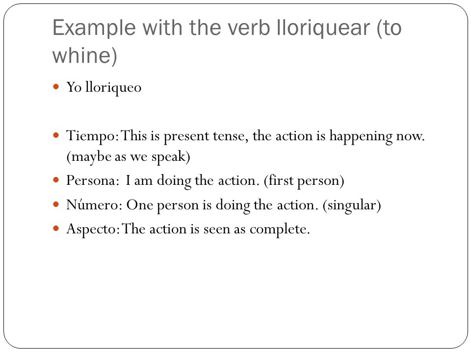Example with the verb lloriquear (to whine)
