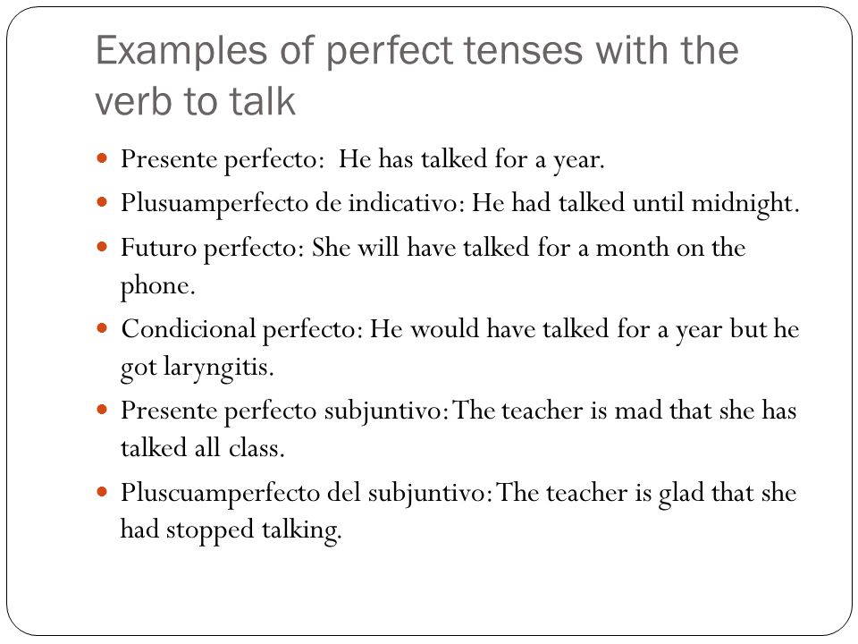 Examples of perfect tenses with the verb to talk