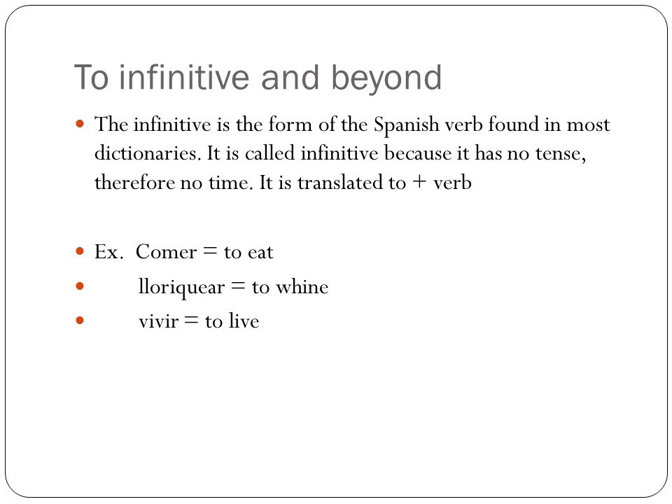 To infinitive and beyond