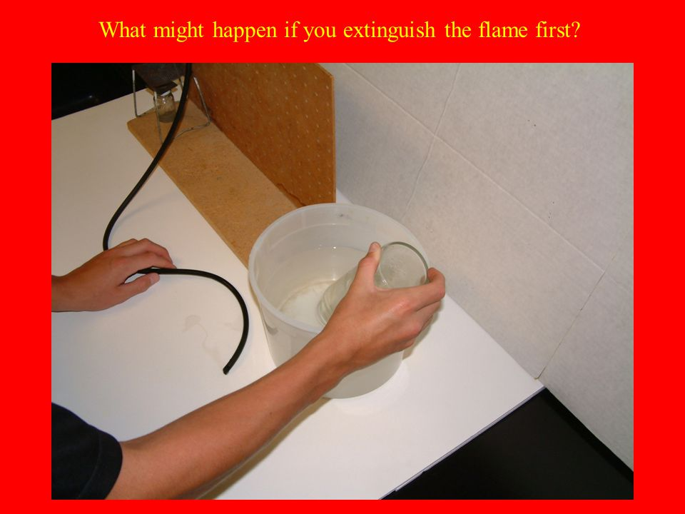 What might happen if you extinguish the flame first