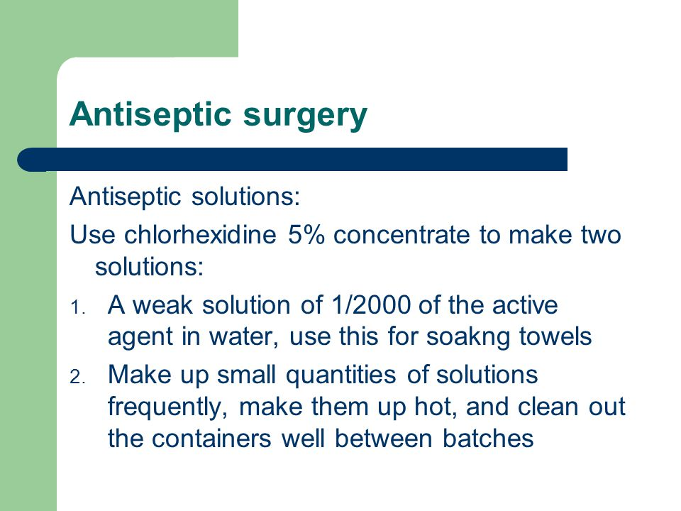 Antiseptic surgery Antiseptic solutions: