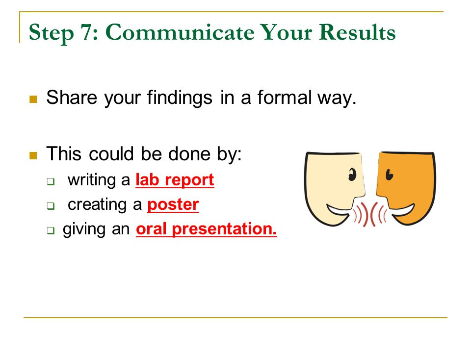 Step 7: Communicate Your Results