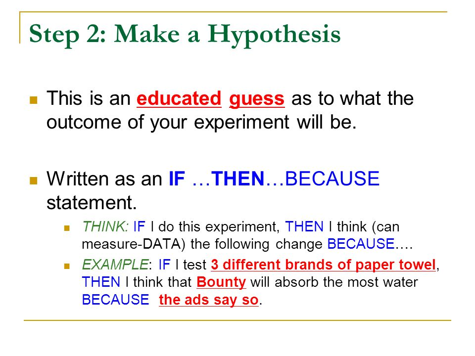 Step 2: Make a Hypothesis