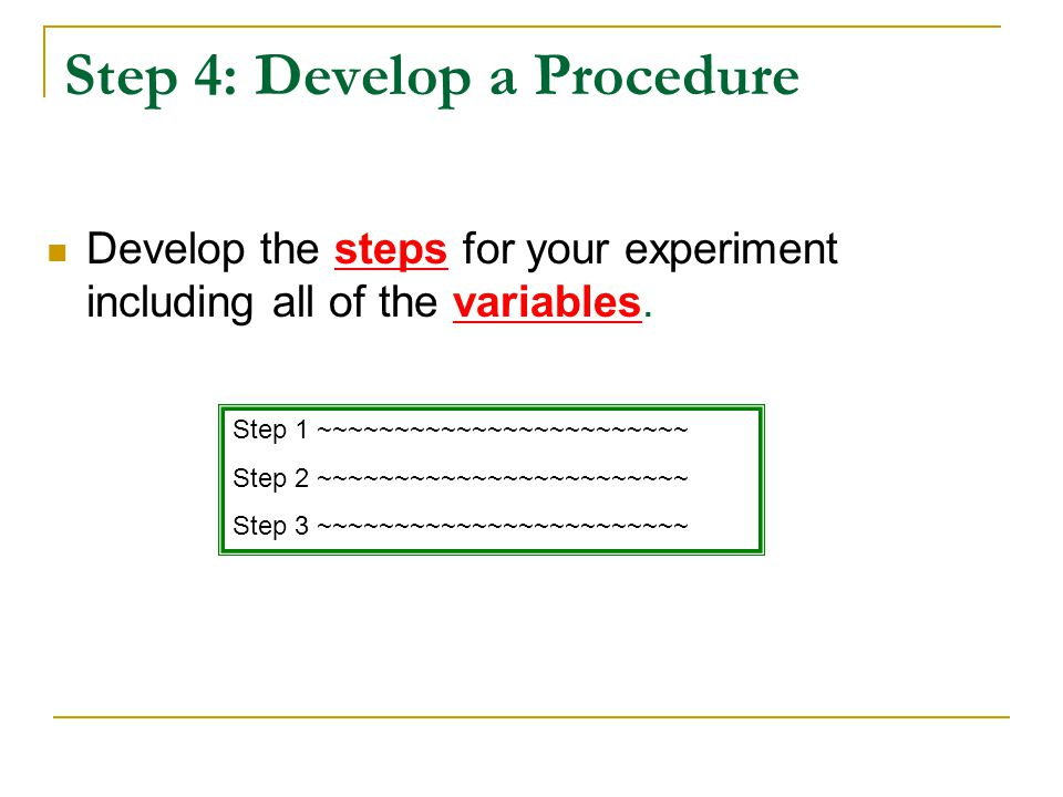 Step 4: Develop a Procedure