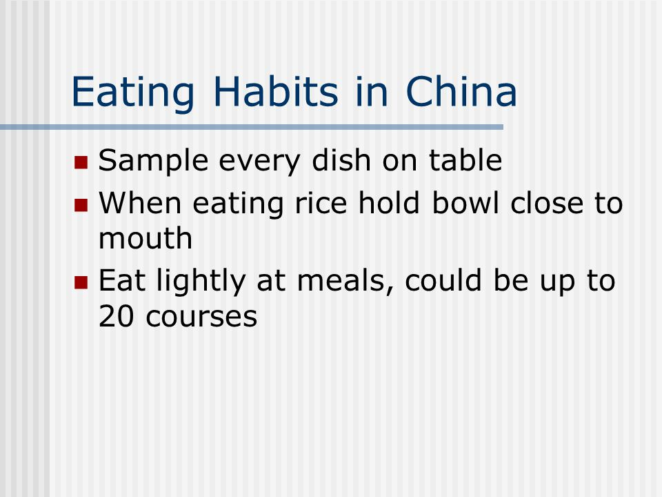 Eating Habits in China Sample every dish on table