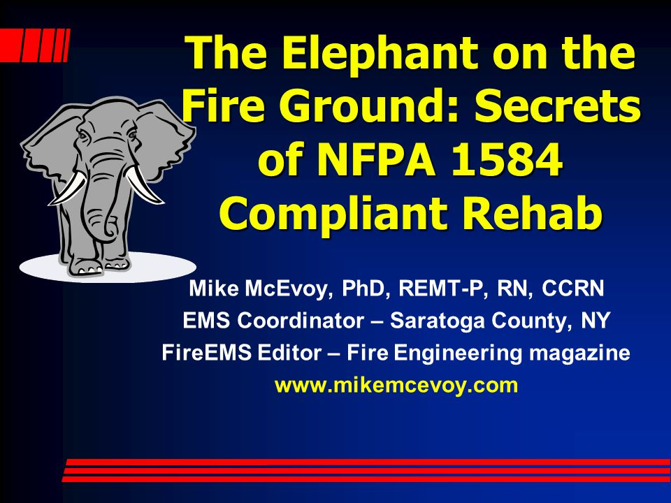 The Elephant on the Fire Ground: Secrets of NFPA 1584 Compliant Rehab