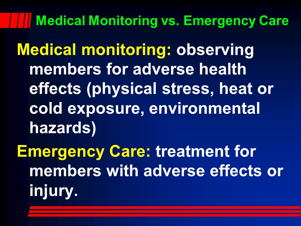 Medical Monitoring vs. Emergency Care