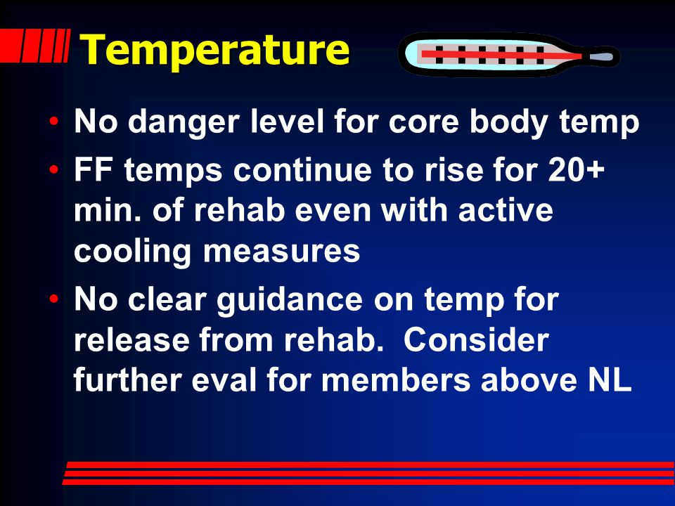 Temperature No danger level for core body temp