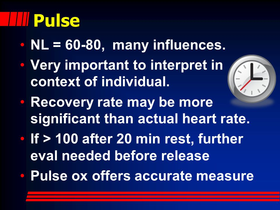 Pulse NL = 60-80, many influences.