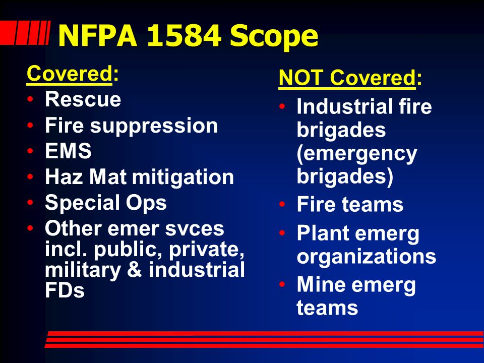 NFPA 1584 Scope Covered: NOT Covered: Rescue