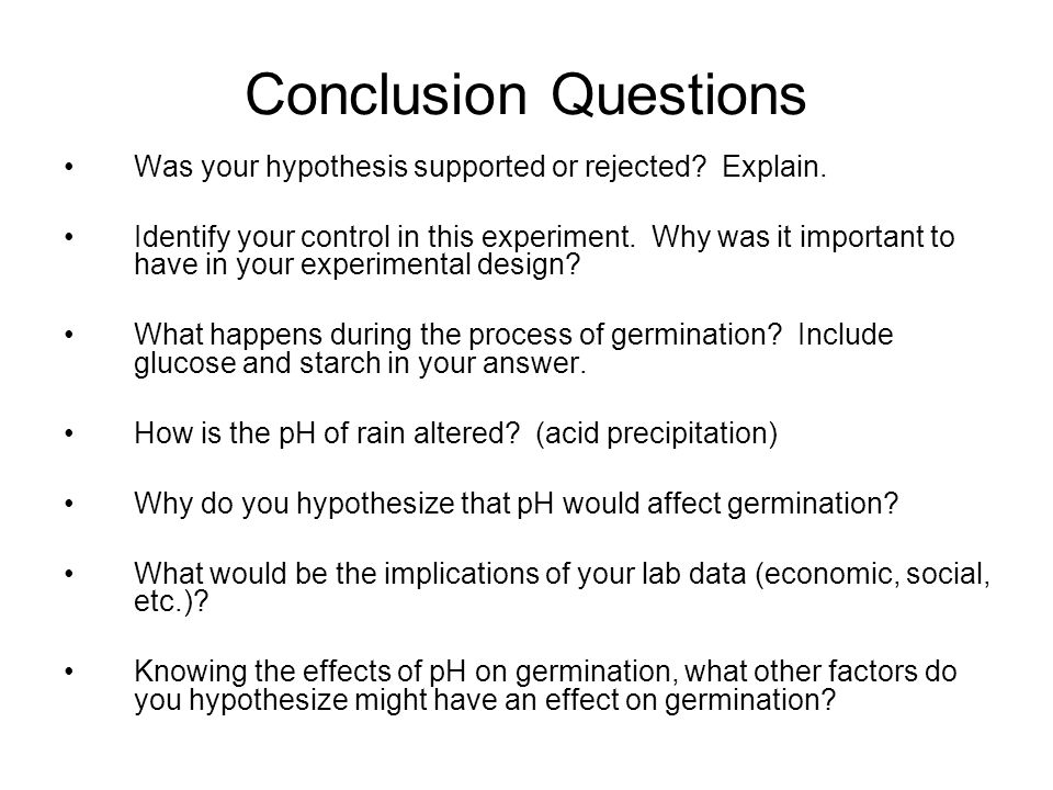Conclusion Questions Was your hypothesis supported or rejected Explain.