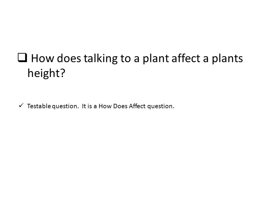 How does talking to a plant affect a plants height