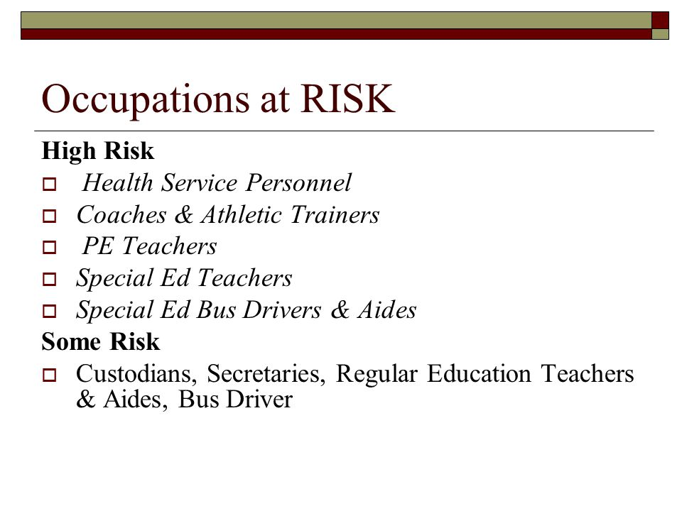 Occupations at RISK High Risk Health Service Personnel
