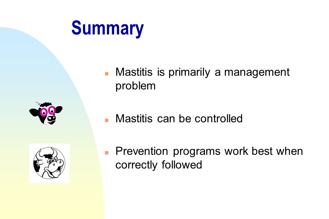 Summary Mastitis is primarily a management problem