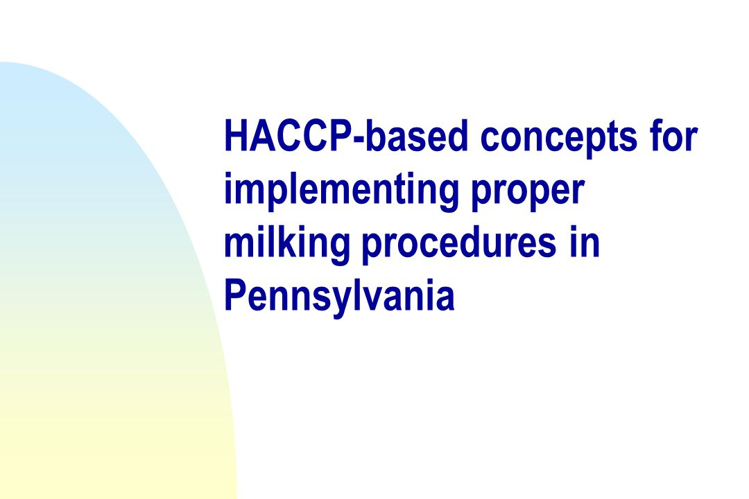 HACCP-based concepts for implementing proper milking procedures in Pennsylvania