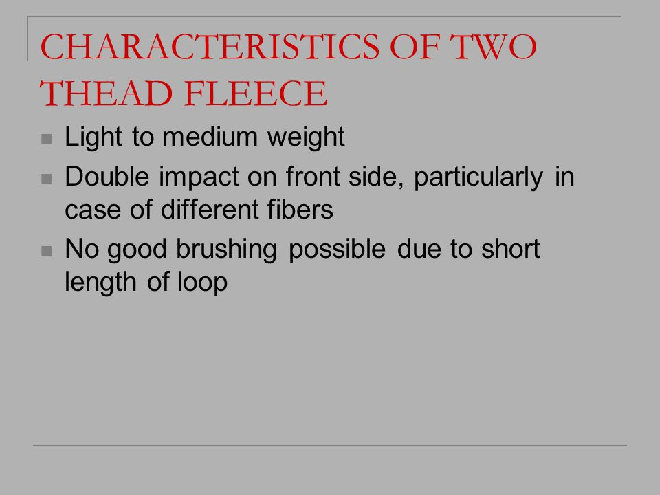 CHARACTERISTICS OF TWO THEAD FLEECE
