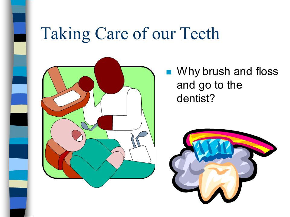 Taking Care of our Teeth