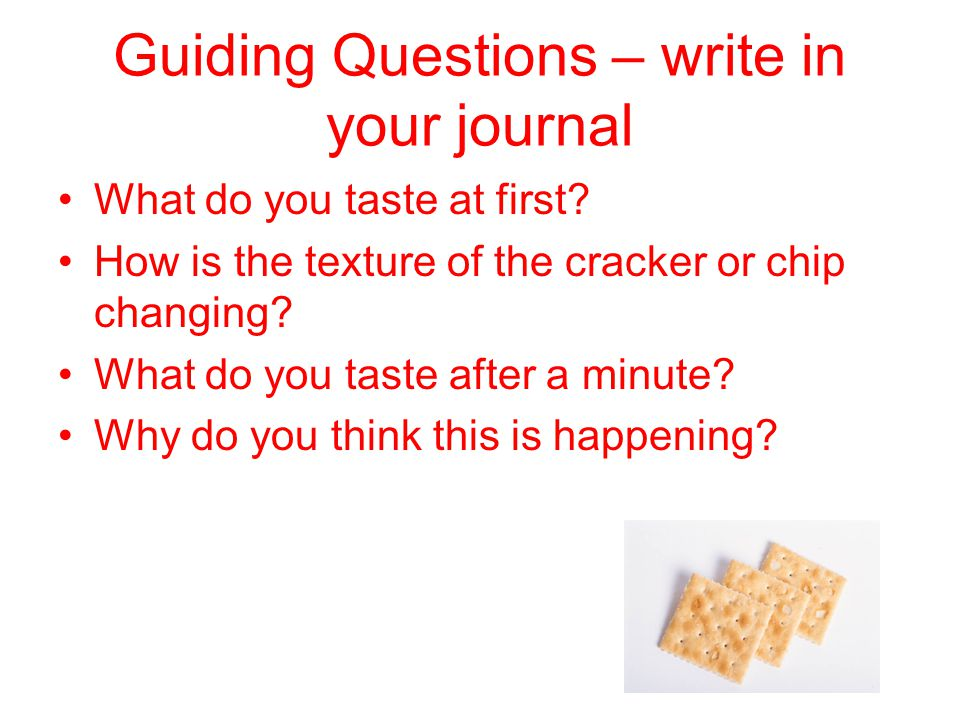 Guiding Questions – write in your journal