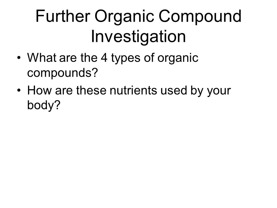 Further Organic Compound Investigation
