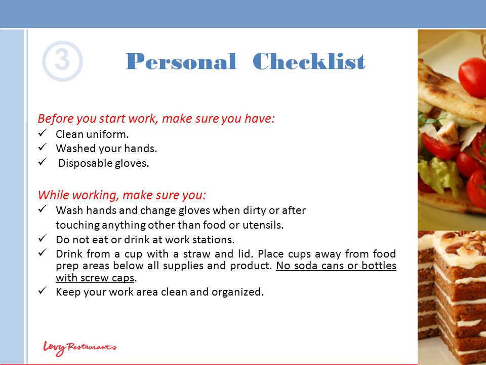 3 Personal Checklist Before you start work, make sure you have: