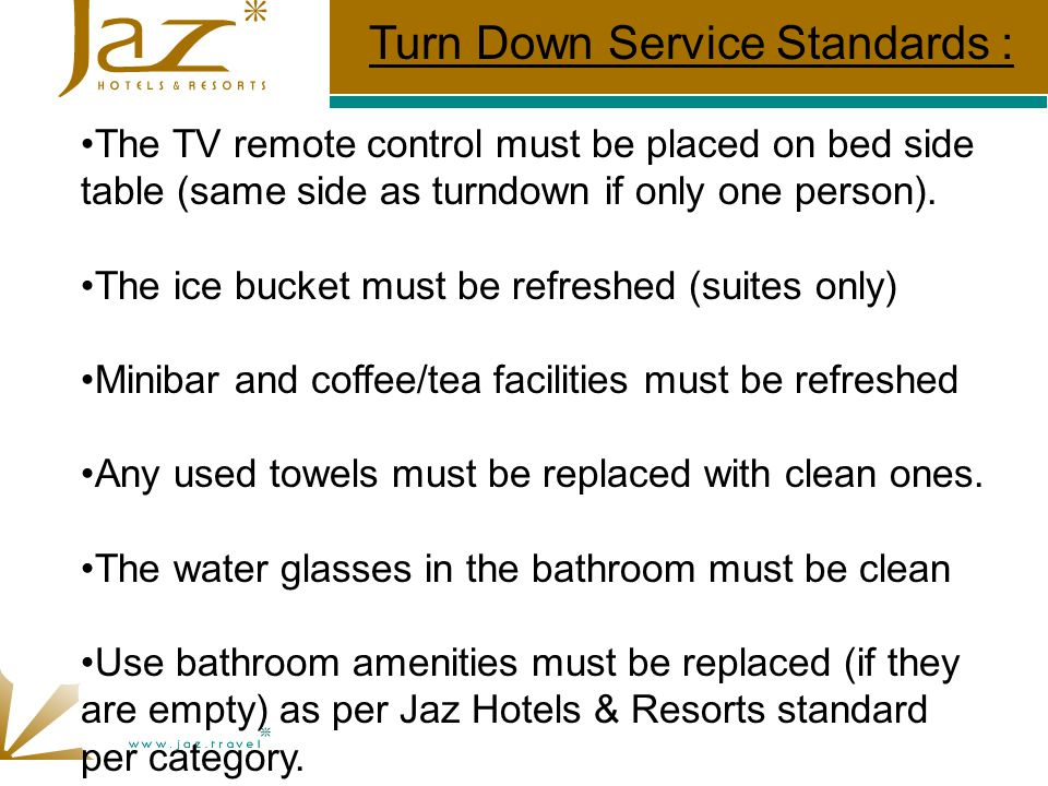 Turn Down Service Standards :