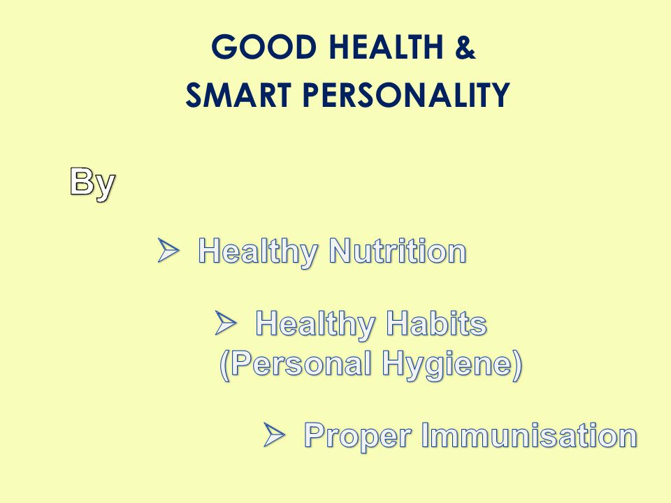 GOOD HEALTH & SMART PERSONALITY Healthy Habits (Personal Hygiene)