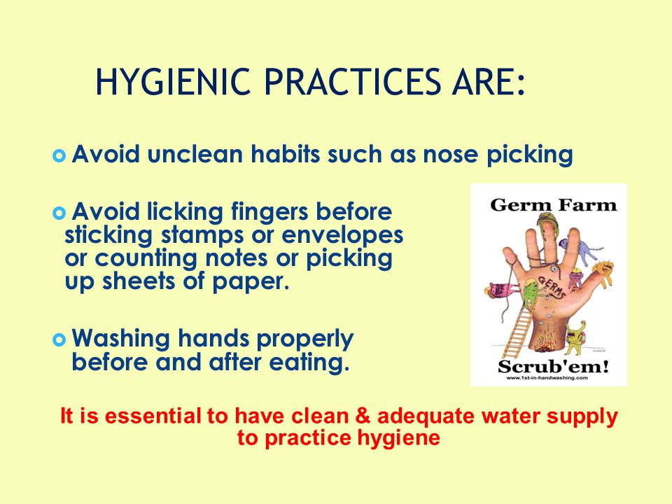 HYGIENIC PRACTICES ARE: