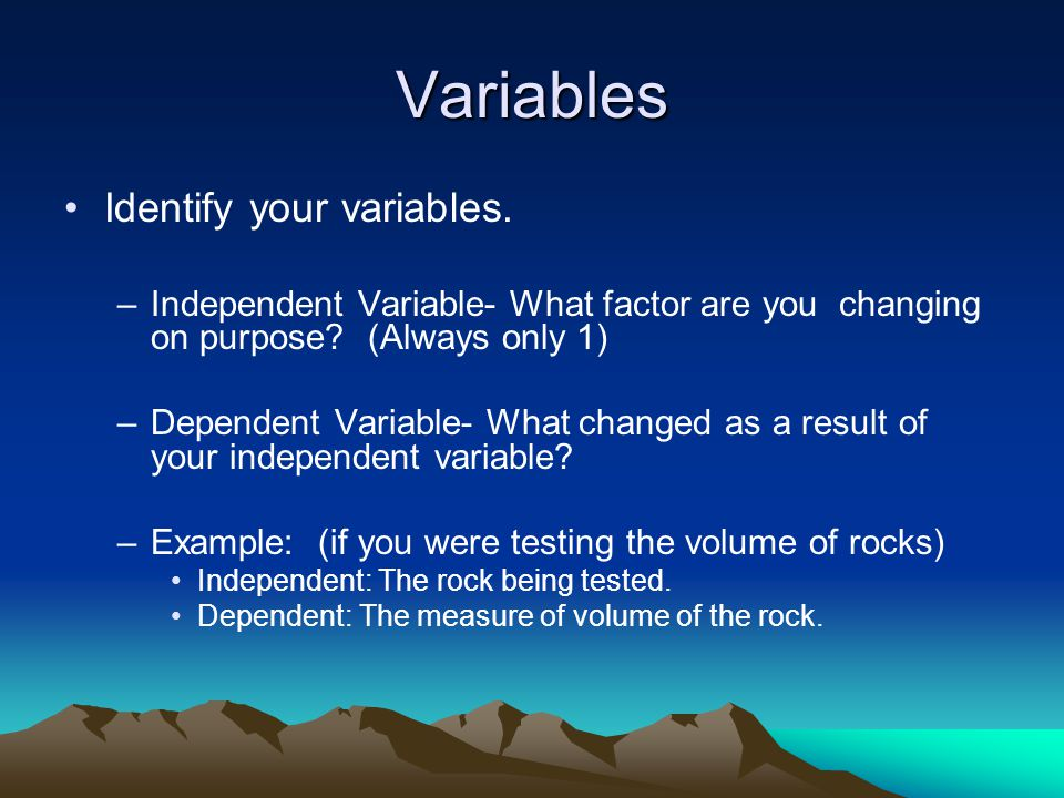 Variables Identify your variables.