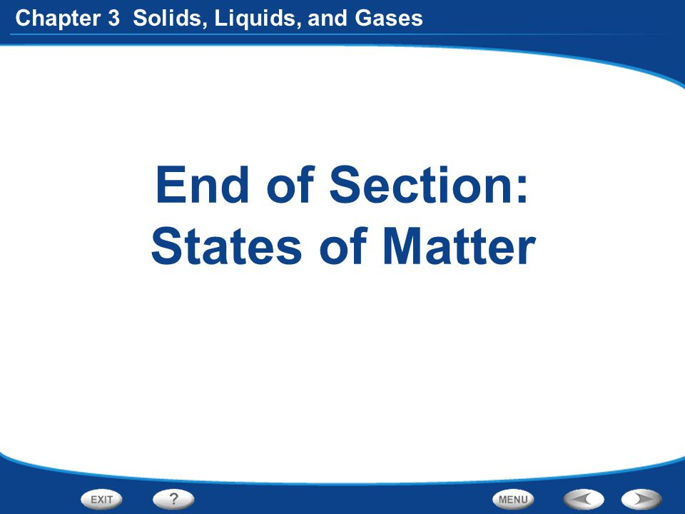 End of Section: States of Matter