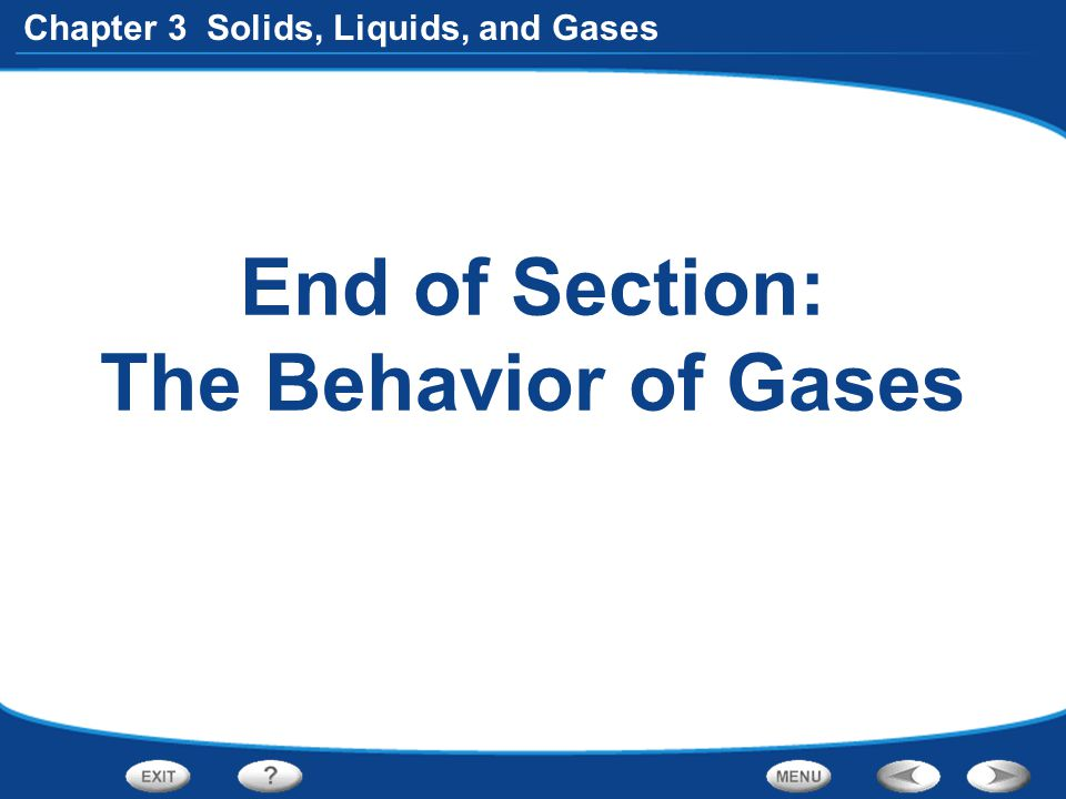 End of Section: The Behavior of Gases