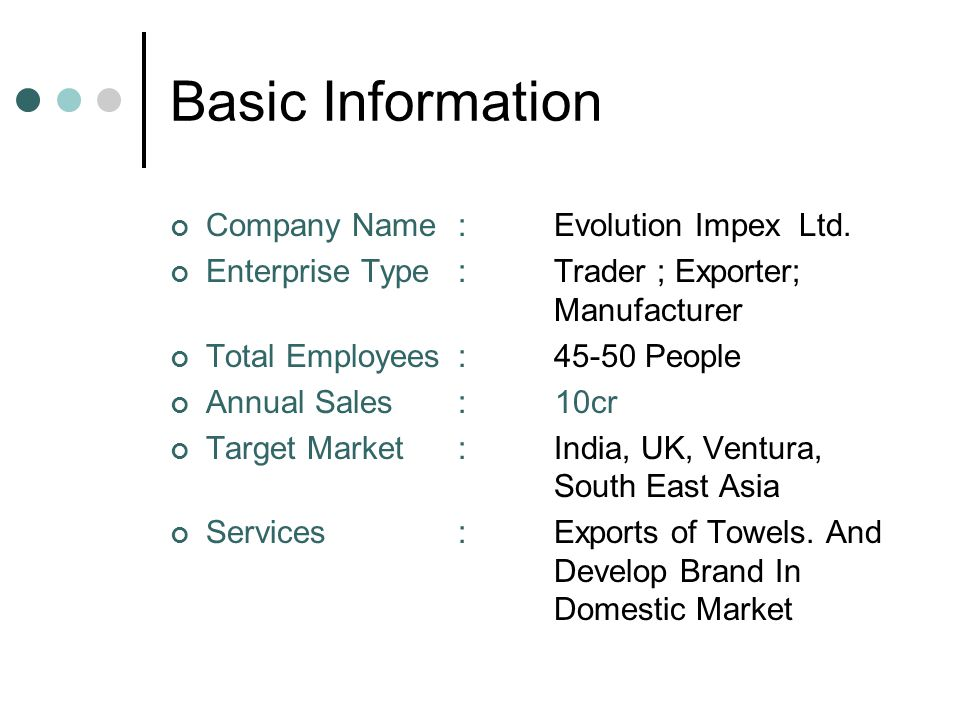 Basic Information Company Name : Evolution Impex Ltd.