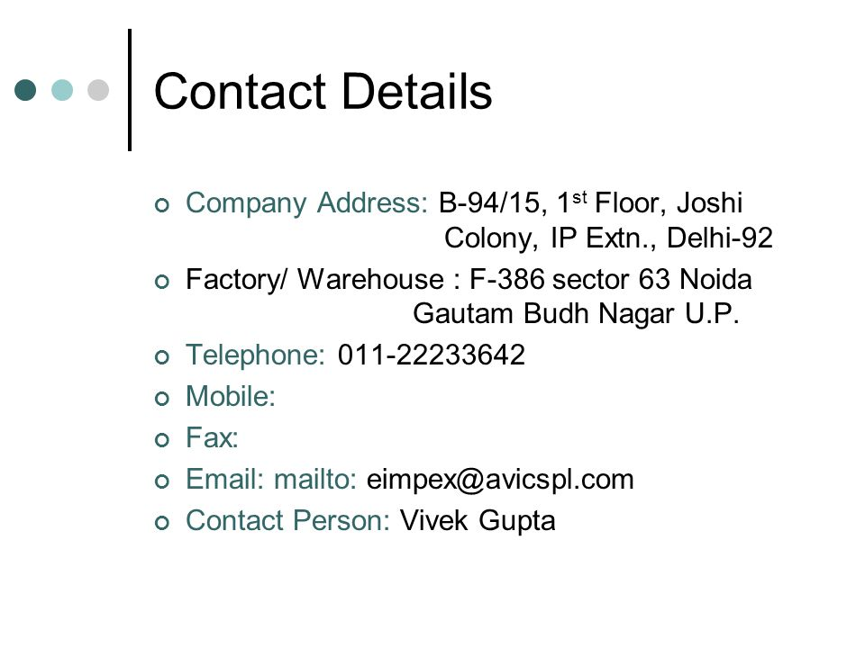 Contact Details Company Address: B-94/15, 1st Floor, Joshi Colony, IP Extn., Delhi-92.