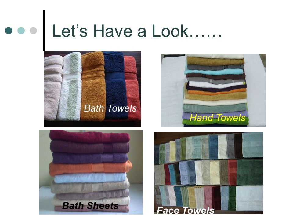 Let's Have a Look…… Bath Towels Hand Towels Bath Sheets Face Towels