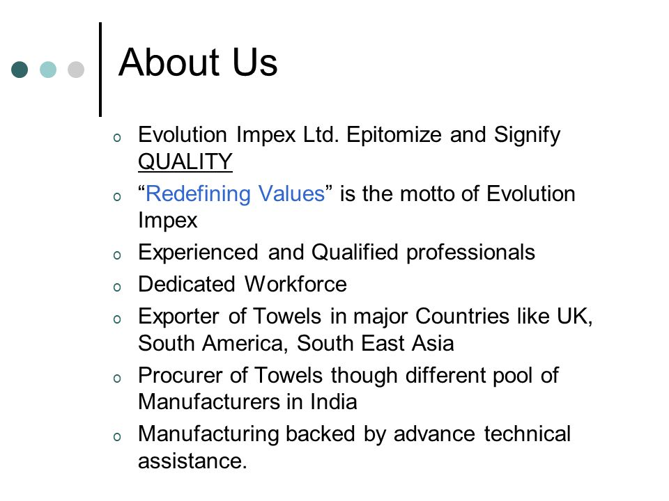 About Us Evolution Impex Ltd. Epitomize and Signify QUALITY