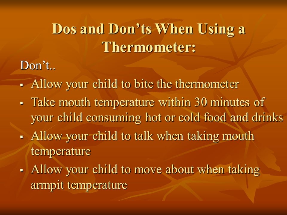 Dos and Don'ts When Using a Thermometer: