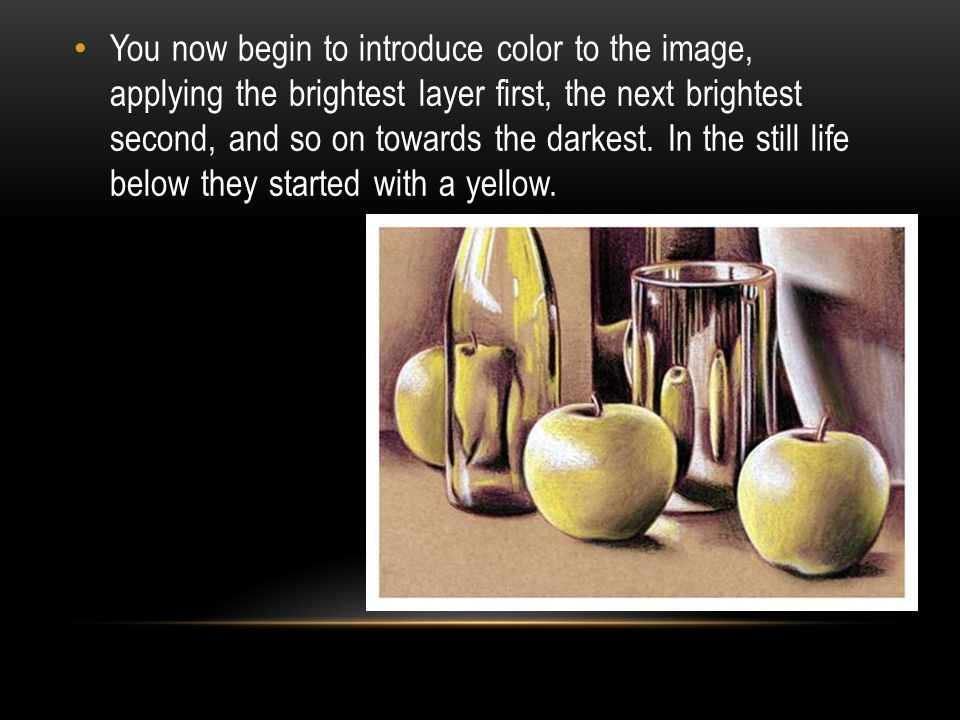 You now begin to introduce color to the image, applying the brightest layer first, the next brightest second, and so on towards the darkest.
