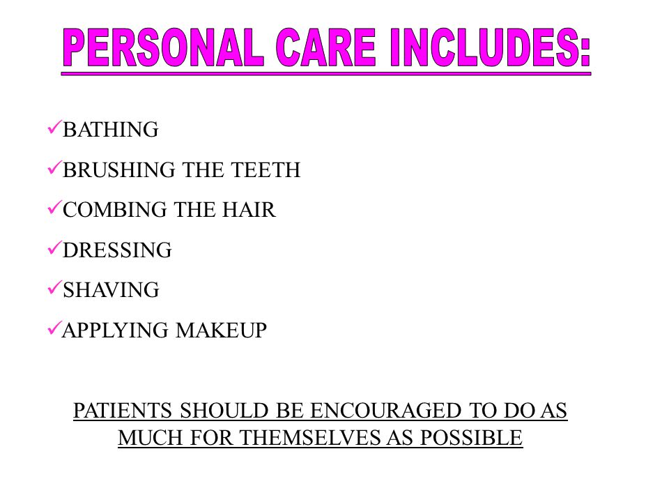 PERSONAL CARE INCLUDES: